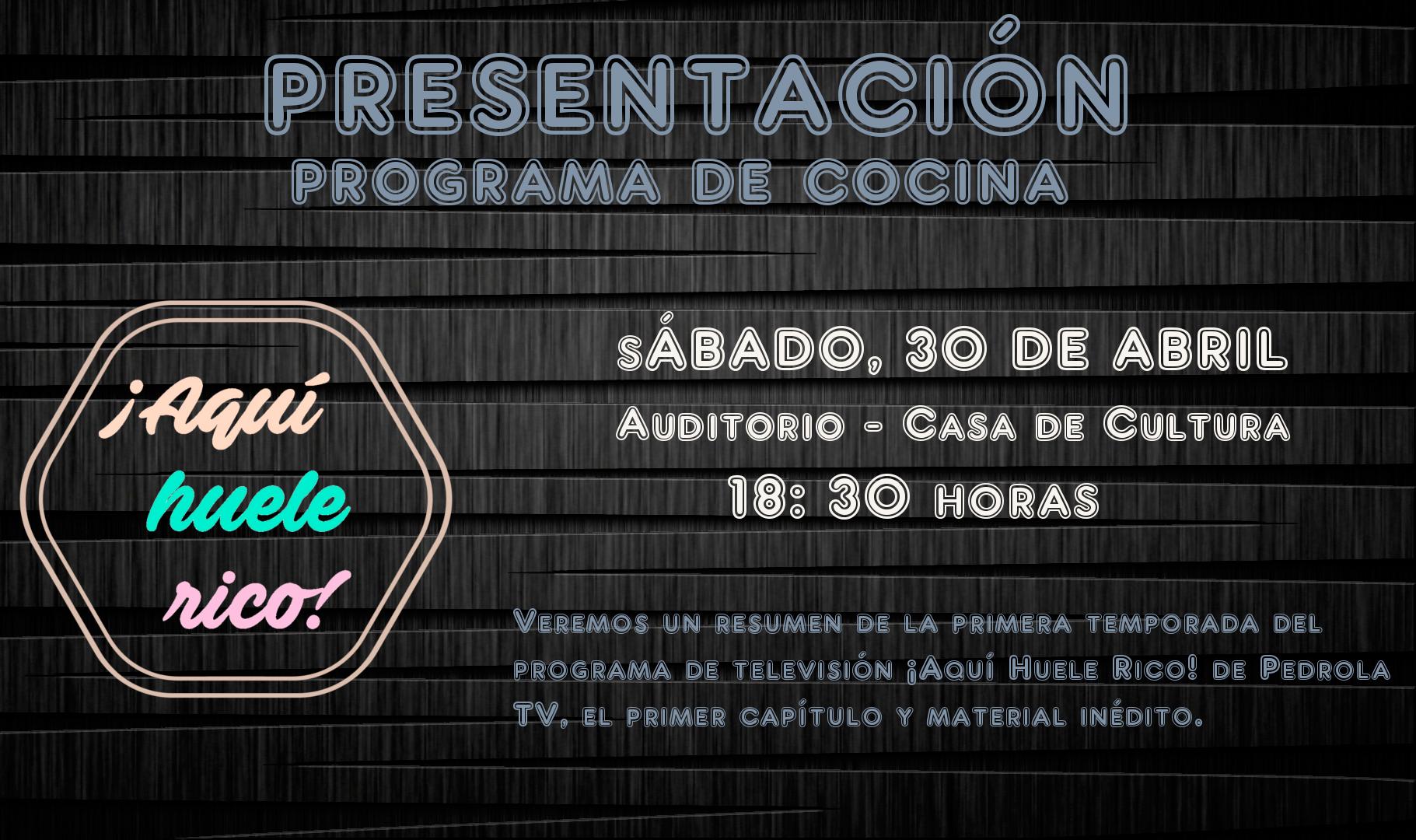 30 de Abril, presentación del programa de cocina: ¡Aquí huele rico!