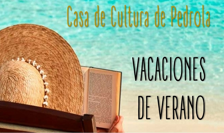 La Casa de Cultura cierra por Vacaciones de Verano