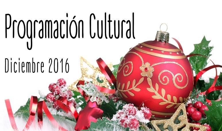 Programación Cultural, Diciembre 2016