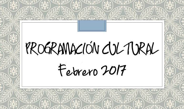 Programación Cultural Febrero 2017