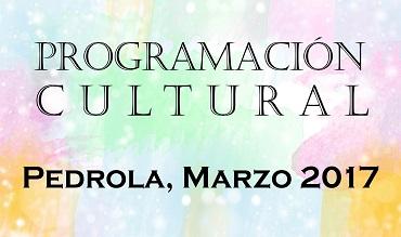 Conoce la Programación Cultural en Pedrola para el mes de marzo de 2017