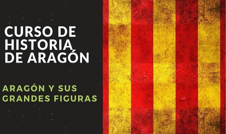 """Curso de Historia de Aragón: """"Aragón y sus grandes figuras"""""""