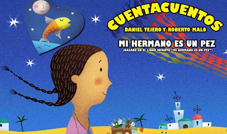 """Cuentacuentos """"Mi hermano es un pez"""" con Daniel Tejero y Roberto Malo"""