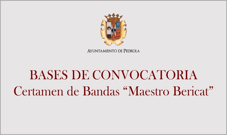 """Bases de la Convocatoria del Certamen de Bandas """"Maestro Bericat"""""""